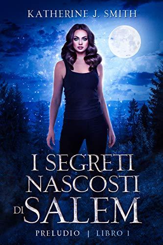 I segreti nascosti di Salem : Preludio