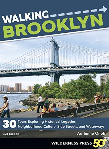 Walking Brooklyn: 30 walking tours exploring historical legacies, neighborhood culture, side streets, and waterways -  Onofri, Adrienne, Paperback