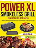 Power XL Smokeless Grill Cookbook for Beginners: Unique Indoor Grilling Recipes for Flavorful, Stress-free BBQ
