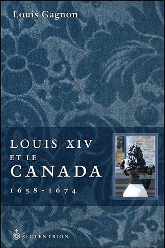 Louis XIV et le Canada 1658-1674