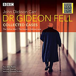 Dr Gideon Fell: Collected Cases     Classic Radio Crime              By:                                                                                                                                 John Dickson Carr                               Narrated by:                                                                                                                                 Donald Sinden,                                                                                        John Hartley,                                                                                        full cast                      Length: 2 hrs and 49 mins     33 ratings     Overall 4.4