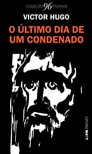 O último dia de um condenado (Coleção 96 Páginas)