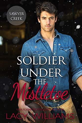 Soldier Under the Mistletoe: Sawyer Creek (Hometown Sweethearts Book 12)