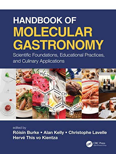 Handbook of Molecular Gastronomy: Scientific Foundations, Educational Practices, and Culinary Applications
