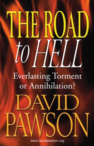 The Road to Hell: Everlasting Torment or Annihilation? (English Edition)