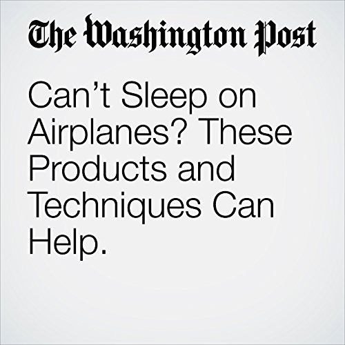 Can't Sleep on Airplanes? These Products and Techniques Can Help. copertina
