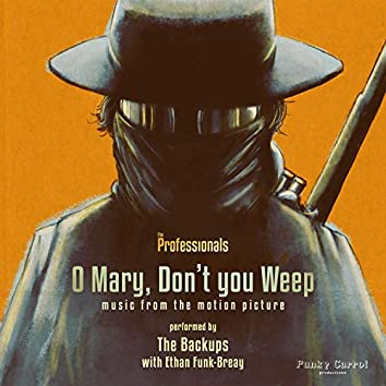O Mary, Don't you Weep (feat. Ethan Funk-Breay)