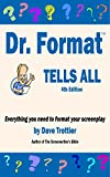 Dr. Format Tells All (4th Edition): Everything you need to format your screenplay (English Edition)