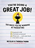 You're Doing a Great Job!: 100 Ways You're Winning at Parenting