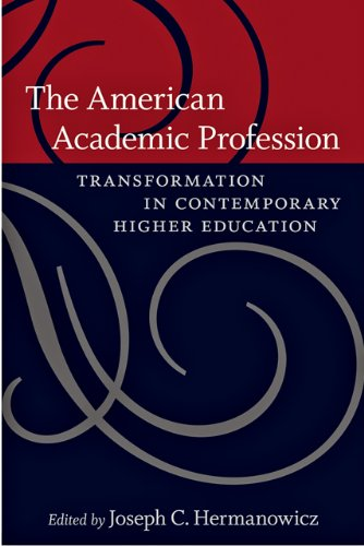 The American Academic Profession: Transformation in...