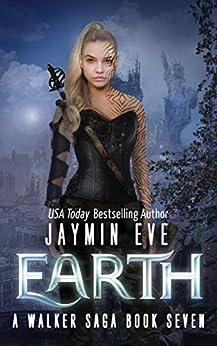 Earth (A Walker Saga Book 7) by [Jaymin Eve]