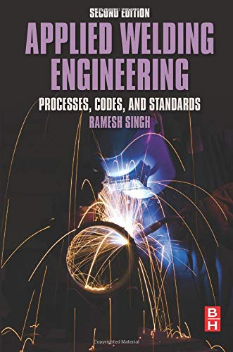 Compare Textbook Prices for Applied Welding Engineering: Processes, Codes, and Standards 2 Edition ISBN 9780128041765 by Singh, Ramesh