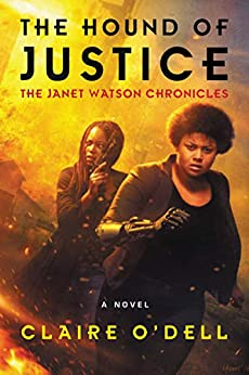 The Hound of Justice: A Novel (The Janet Watson Chronicles) by [Claire O'Dell]