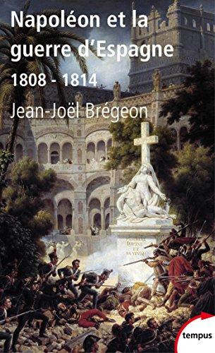 Napoléon et la guerre d'Espagne (TEMPUS t. 513)