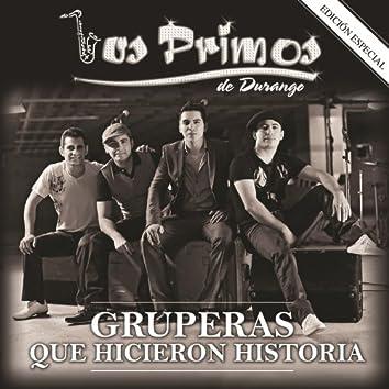 Gruperas Que Hicieron Historia (Edición Especial)