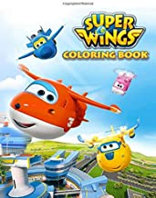 Super Wings Coloring Book: Coloring All Your Favorite Super Wings Characters