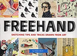 Freehand: Sketching Tips and Tricks Drawn from Art by Helen Birch