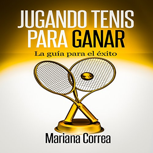 Jugando Tenis para GANAR [Playing Tennis to WIN] audiobook cover art