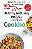 New Healthy and Easy recipes: Instant pot Cookbook: Easy & Healthy 100 Instant Pot Recipes ( Bonus 20) (Instant Pot Secret  2020)