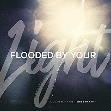 Flooded by Your Light