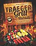 Traeger Grill Wood Pellet Grill Smoker Cookbook: Grill Like a Pro. Master Your Wood Pellet, Grill with the Last Tips and Techniques for Your Best Barbecue Ever