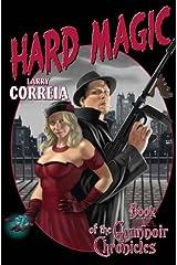 Hard Magic: Book I of the Grimnoir Chronicles Kindle Edition