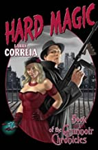 Hard Magic: Book I of the Grimnoir Chronicles