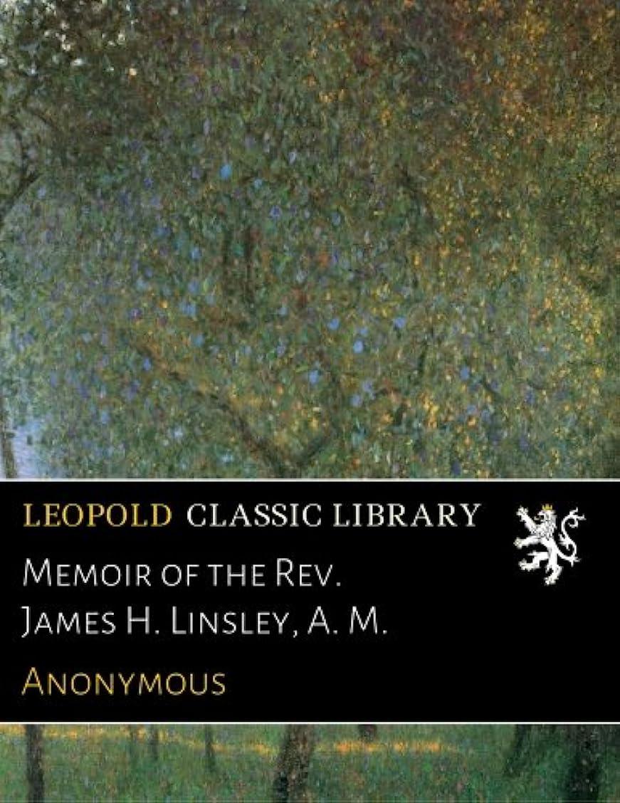 天才粘液ラグMemoir of the Rev. James H. Linsley, A. M.