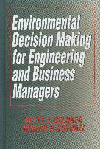 Environmental Decision Making for Engineering and Business Managers