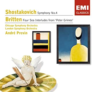 Shostakovich: Symphony No. 4; Britten: Four Sea Interludes from Peter Grimes