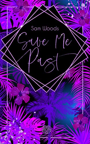 Save me, Past (Dark Romance) Band 2