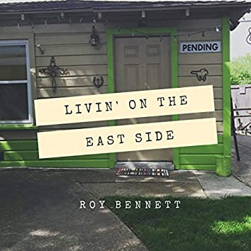 Livin' on the East Side