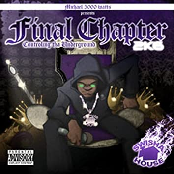Final Chapter 2k6 Controlling Tha Underground