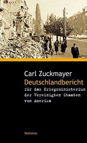 Deutschlandbericht für das Kriegsministerium der Vereinigten Staaten von Amerika (Zuckmayer-Schriften)