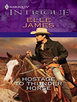 Hostage to Thunder Horse by [Elle James]