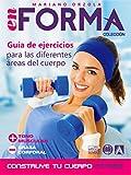 Guía de ejercicios para las diferentes áreas del cuerpo: Más tono muscular y menos grasa corporal (EN FORMA nº 3)
