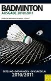 Badminton - Satzung-Ordnungen-Spielregeln - 2010/2011 - Deutscher Badminton-Verband e. V.