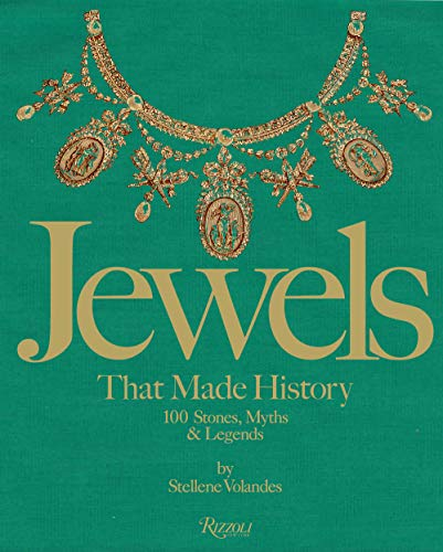 Compare Textbook Prices for Jewels That Made History: 101 Stones, Myths, and Legends  ISBN 9780847868544 by Volandes, Stellene