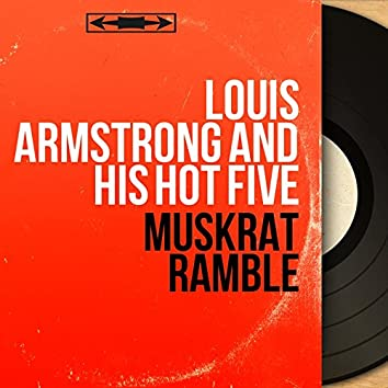 Muskrat Ramble (feat. Kid Ory, Johnny Dodds, Lil Armstrong, Johnny St. Cyr) [Mono Version]