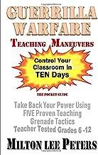 Guerrilla Warfare Teaching Maneuvers: Take Back Your Power Using Five Teaching Grenade Tactics