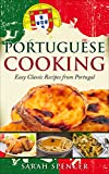 Portuguese Cooking: Easy Classic Recipes from Portugal