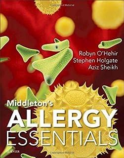 Middleton's Allergy Essentials, 1e by Robyn E O'Hehir FRACP PhD FRCPath Stephen T Holgate MD DSc FMedSci Aziz Sheikh(2016-...