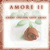 Amore 2: Great Italian Love Arias
