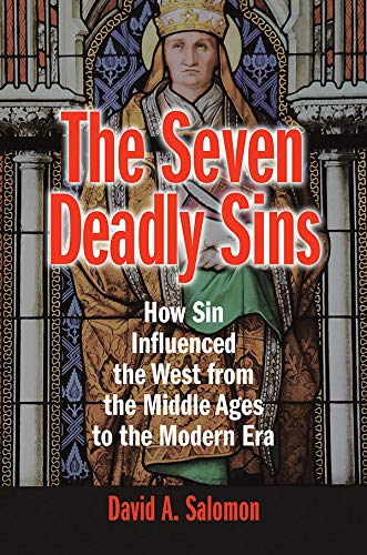 The Seven Deadly Sins: How Sin Influenced the West from the Middle Ages to the Modern Era (English Edition)