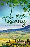Love in Tuscany: An Italian summer with her best friend's brother (True Love Travels Book 3)