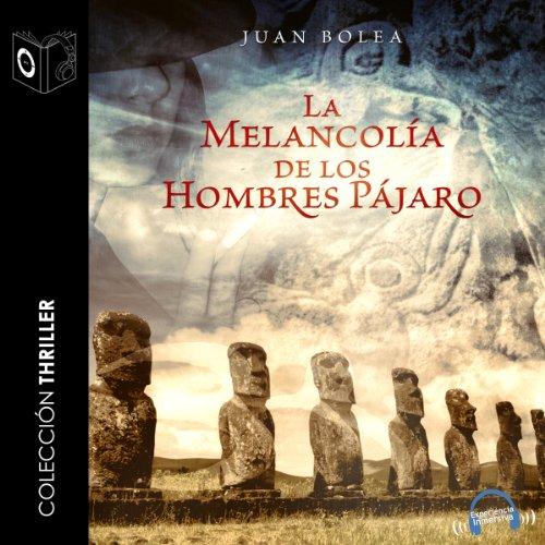 La Melancolía de Los Hombres Pájaro audiobook cover art