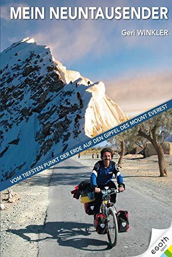 Mein Neuntausender: Vom tiefsten Punkt der Erde auf den Gipfel des Mt. Everest