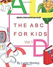 The ABC For Kids: Alphabet , Basic word for boys and girl Vol.1