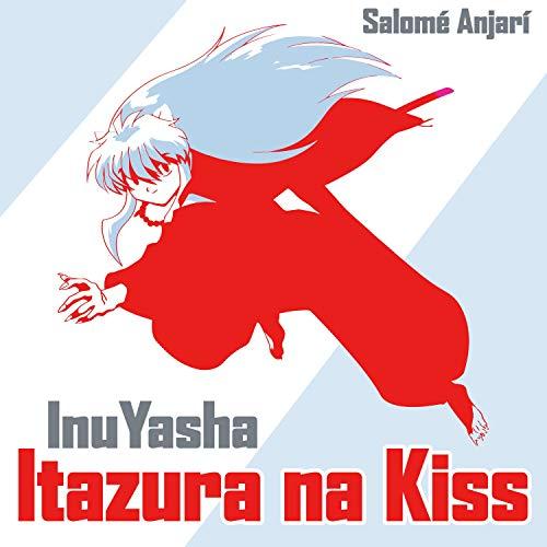 Itazura Na Kiss (From InuYasha)
