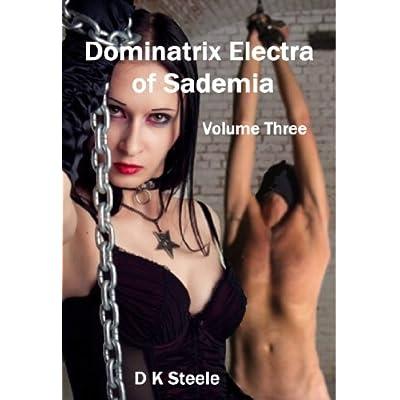 Dominatrix Electra of Sademia (Book Three of the Severe FemDom Trilogy)